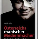 Österreichs manischer Medienmacher
