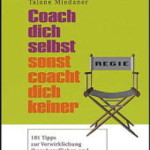 Coach dich selbst, sonst coacht dich keiner!
