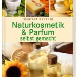 Naturkosmetik und Parfum selbstgemacht