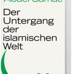 """""""Der Untergang der islamischen Welt"""" – Islam am Ende?"""