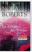 Nora Roberts: Im Schatten der Wälder