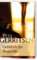 Tess Gerritsen: Gefährliche Begierde