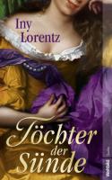Iny Lorentz: Töchter der Sünde