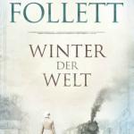 """Ken Follett – """"Winter der Welt"""""""