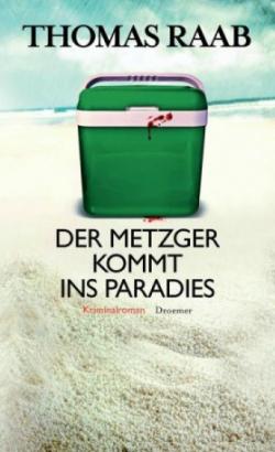 Thomas Raab - Der Metzger kommt ins Paradies Buch