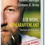 Roland Düringer: Leb wohl, Schlaraffenland