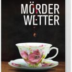 Mörderwetter von Eva Gründel – werden Sie jetzt Testleser!