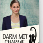 Darm mit Charme – von Guilia Enders