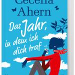 Cecelia Ahern – Das Jahr, in dem ich dich traf