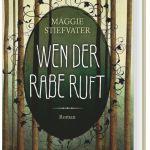 Maggie Stiefvater – Wen der Rabe ruft