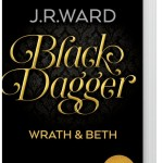 Black Dagger Sonderausgabe Band 1: Wrath & Beth