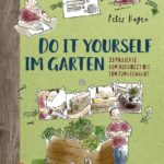 Peter Hagen – Do it yourself im Garten