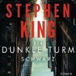Stephen King – Der Dunkle Turm – Schwarz