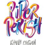 Kayla Cagan – Piper Perish