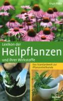 Lexikon der Heilpflanzen und ihrer Wirkstoffe