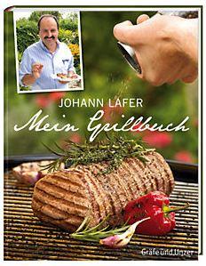 Johann Lafer: Mein Grillbuch