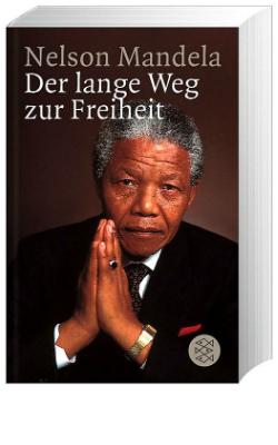 Nelson Mandela: Der lange Weg zur Freiheit
