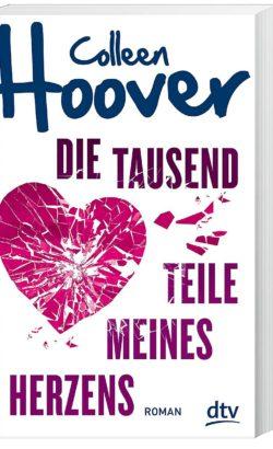 Die tausend Teile meines Herzens Buch von Colleen Hoover